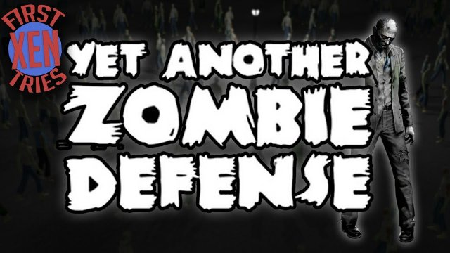 Yet Another Zombie Defense - First Tries