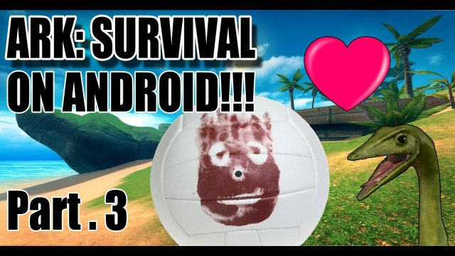 Part .3 ARK ON MOBILE! Cell Phones, Tablets on ANDROID (ark survival island evolve)