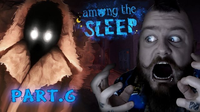 - AMONG THE SLEEP - Breaking Bottles, The Coat Monster and The last memory Part: 6