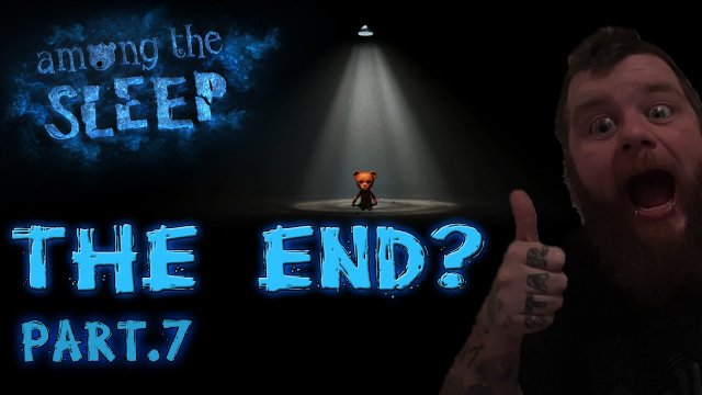 - AMONG THE SLEEP - Is this the end of the game? . Part: 6