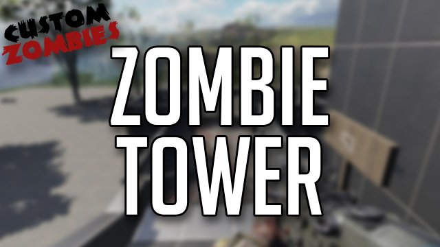 Zombie Tower - CoD BO3 Custom Zombies W/Xen And Xek