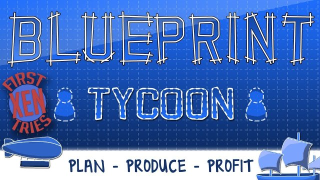 Blueprint Tycoon - First Tries
