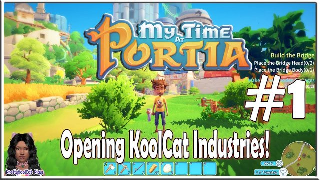 My Time at Portia - #1 - Opening KoolCat Industries Workshop!  (Alpha Gameplay)