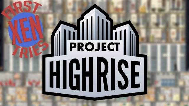 Project Highrise - First Tries
