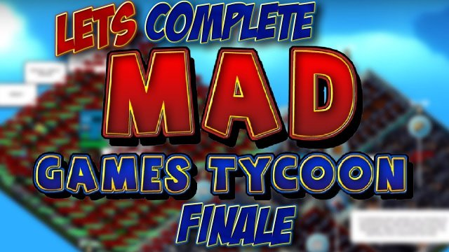 Let's Complete Mad Games Tycoon - Finale - Bankrupt!