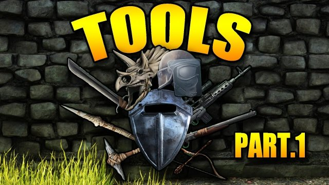 ARK GEAR - BASIC TOOLS - Everything you need to know about them - Pt1