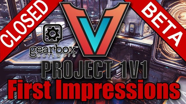 PROJECT 1v1 - UPCOMING FREE GEARBOX GAME - Closed BETA Test - First Impressions - NDA SAFE