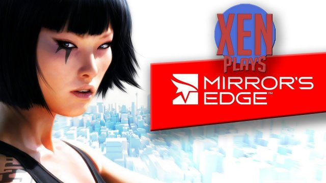 Mirror's Edge - Xen Plays