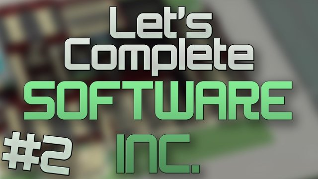 Let's Complete Software Inc - Live! - #2