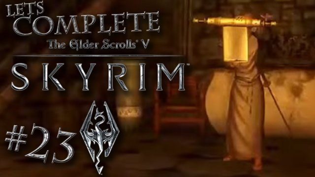 Let's Complete Skyrim Season 2 - #23 - The Elder Scrolls!