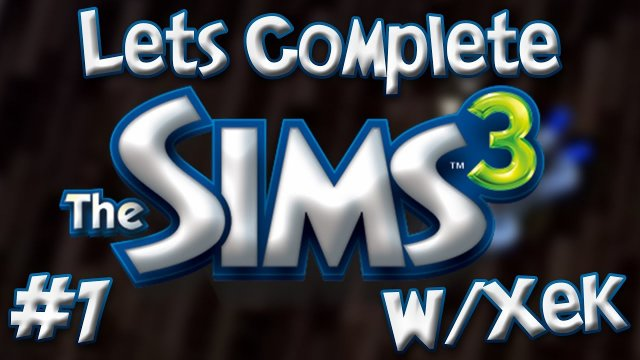 Let's Complete The Sims 3 W/Xek - #1 - House Of Bond Villains!