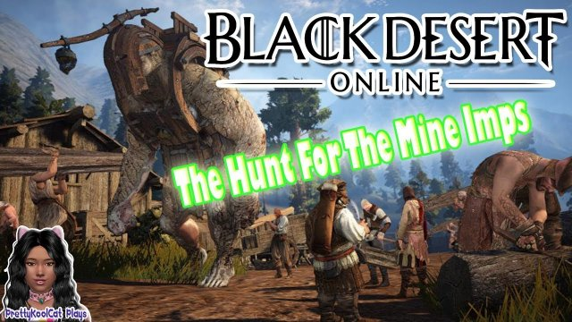 Black Desert Online - The Hunt for the Mine Imps (Stream Continued)