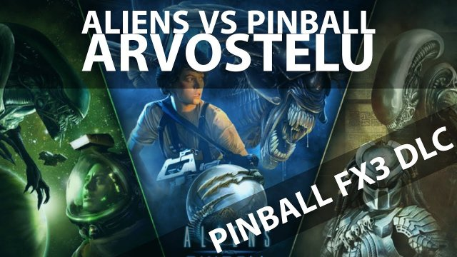 Let's check Aliens VS Pinball DLC for Pinball FX 2