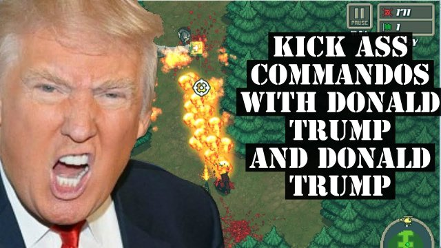 Kick Ass Commandos with Donald Trump and Donald Trump
