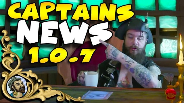 Sea Of Thieves - News From The Captains Desk - UPDATE - Patch 1.0.7