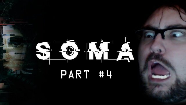 Let's Play - SOMA - Part #4