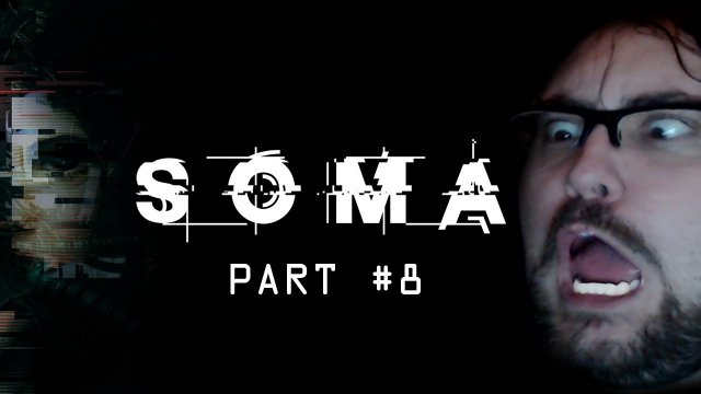 Let's Play - SOMA - Part #8 - I NEED NEW PANTS!