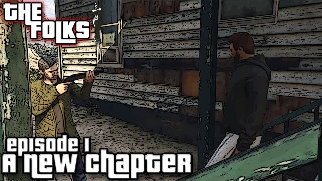 The Folks Series 1 Episode 1 - A GTA 5 Series - A New Chapter