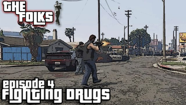 The Folks Series 1 Episode 4 - A GTA 5 Series - Fighting Drugs
