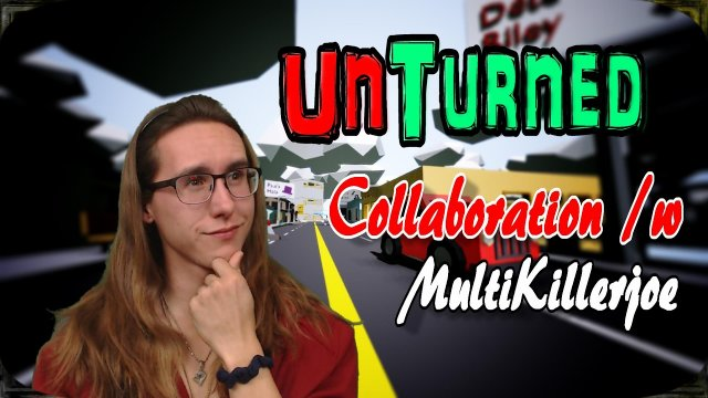 Unturned - Dying With Passion /w Multikillejoe