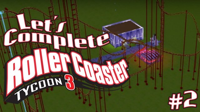Let's Complete RollerCoaster Tycoon 3 - #2 - Worst RollerCoaster Ever