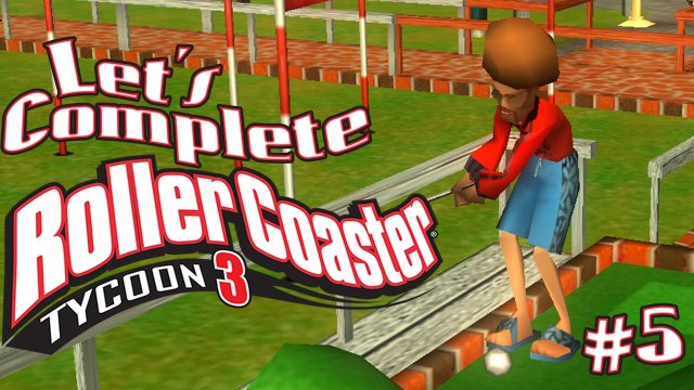 Let's Complete RollerCoaster Tycoon 3 - #5 - Crazy Golf!