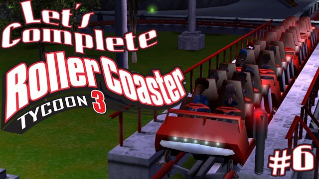 Let's Complete RollerCoaster Tycoon 3 - #6 - A Good RollerCoaster!