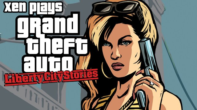 Xen Plays - Grand Theft Auto Liberty City Stories PC