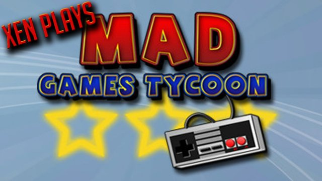 Xen Plays - Mad Games Tycoon