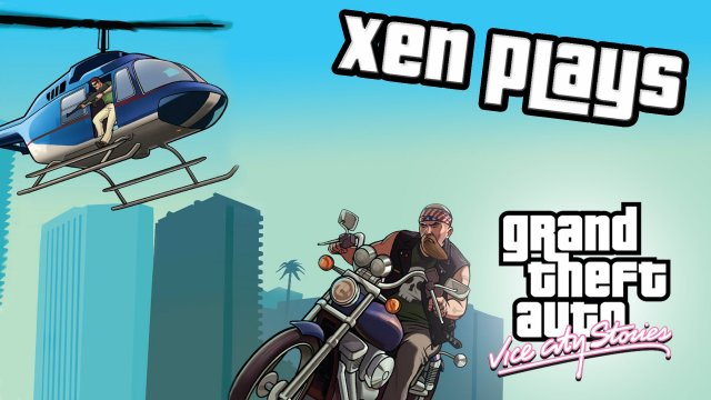 Xen Plays - Grand Theft Auto Vice City Stories PC Edition