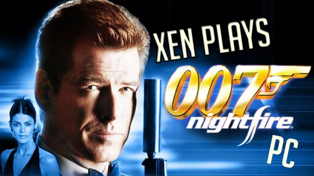 Xen Plays - 007 Nightfire PC