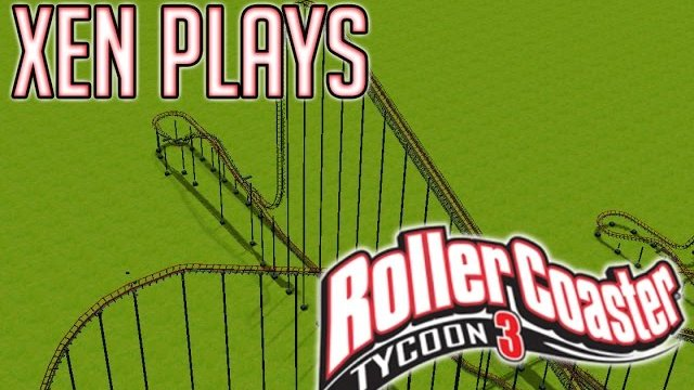 Xen Plays - RollerCoaster Tycoon 3