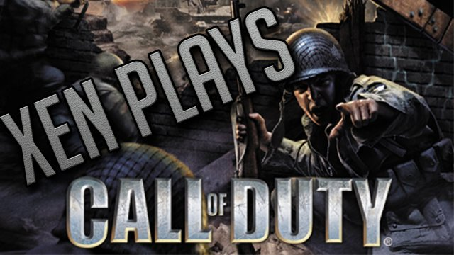 Xen Plays - Call of Duty