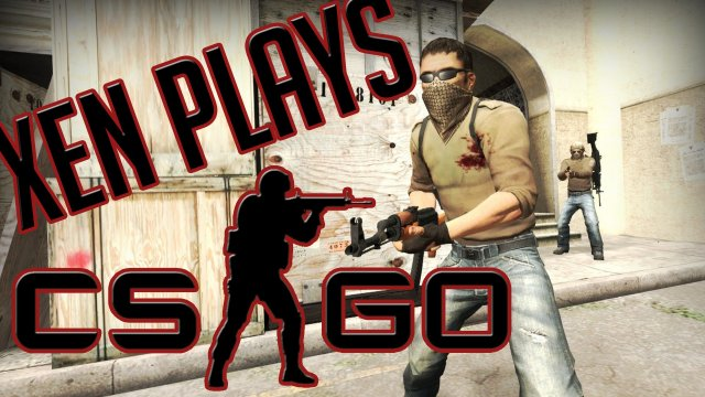 Xen Plays - Counter Strike Global Offensive