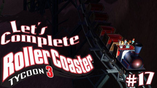 Let's Complete RollerCoaster Tycoon 3 - #17 - Mine Train!