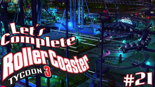 Let's Complete RollerCoaster Tycoon 3 - #21 - The Coil!