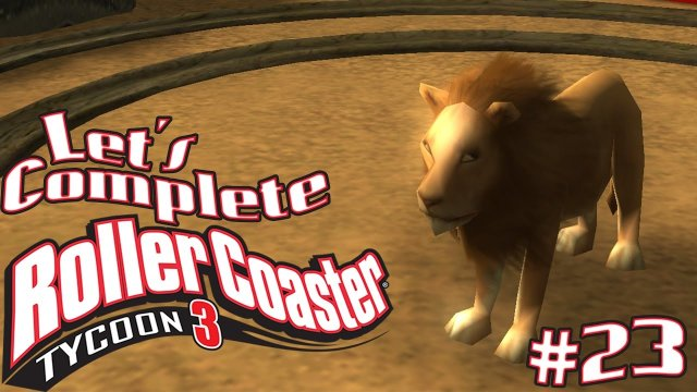 Let's Complete RollerCoaster Tycoon 3 - #23 - Lion King