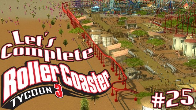 Let's Complete RollerCoaster Tycoon 3 - #25 - Finishing Touches!