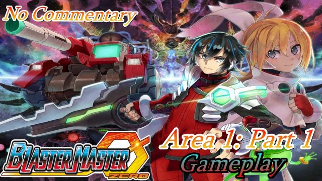 Blaster Master Zero Nintendo Switch Gameplay (No Commentary) - Area 1: Part 1