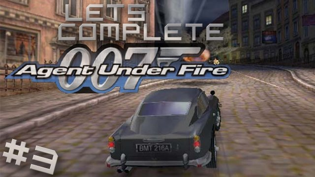 Let's Complete 007: Agent Under Fire - #3 - A DB5 To A Tank!