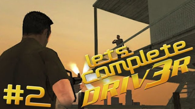 Let's Complete DRIV3R - #2 - This Game Sucks!