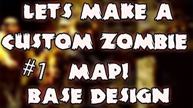 Let's Make A Custom Zombie Map! W/Xen And Xeb - #1 - Base Design