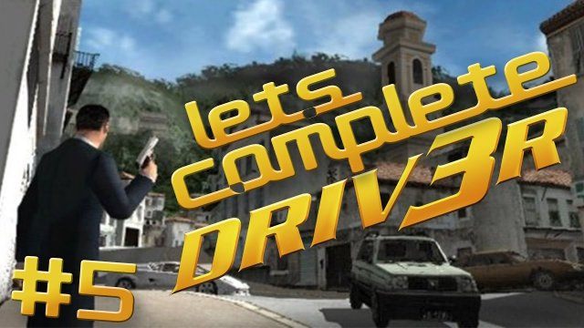 Let's Complete DRIV3R - #5 - The Crappiest Game Ever Made!