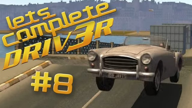 Let's Complete DRIV3R - #8 - The Hardest Game Ever!