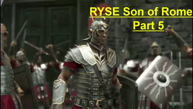 RYSE Son of Rome Part 5