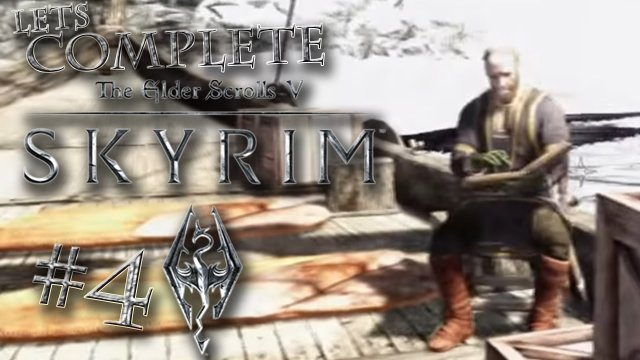 Let's Complete Skyrim Season 2 - #4 - Joining A Ship Crew