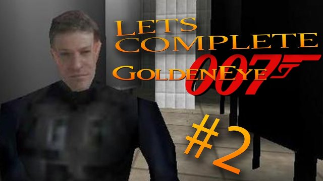 Let's Complete GoldenEye 007 - #2 - Confused