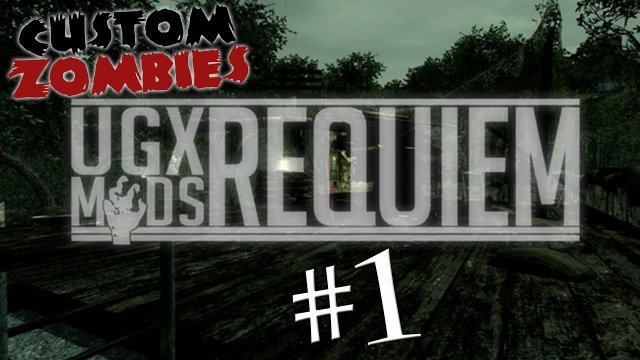 UGX Requiem Part 1 - CoD WaW Custom Zombies W/Xen and Xek