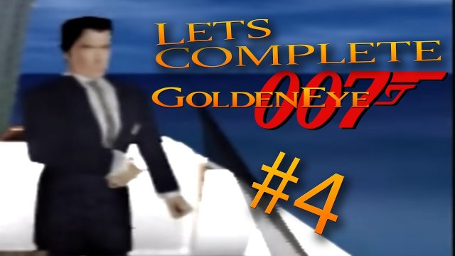 Let's Complete GoldenEye 007 - #4 - Listen To The Music!