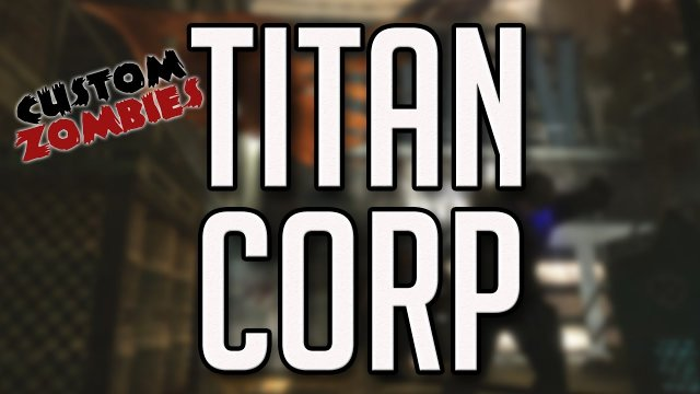 Titan Corp - CoD WaW Custom Zombies W/Xen and Xek